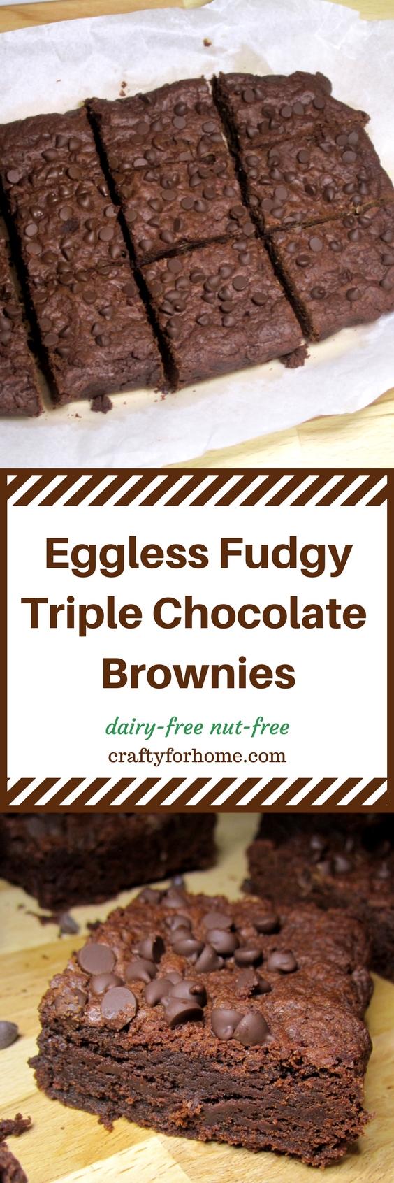 Eggless Fudgy Triple Chocolate Brownies. The best fudgy chocolate brownies without egg. Triple the chocolate to get more chocolate in each bite. #eggfree #veganbrownies #dairyfreebrownies #fudgybrownies for full recipe on www.craftyforhome.com