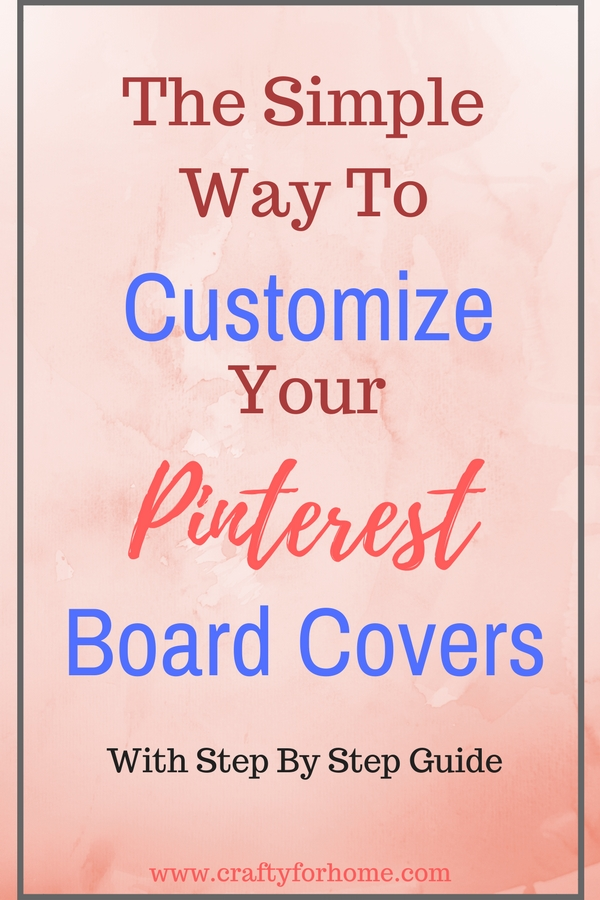 The Simple Way To Customize Your Pinterest Board Covers, how I increased the blog traffic by customizing Pinterest board covers #pinteresttips #bloggingtips #bloggingtraffic