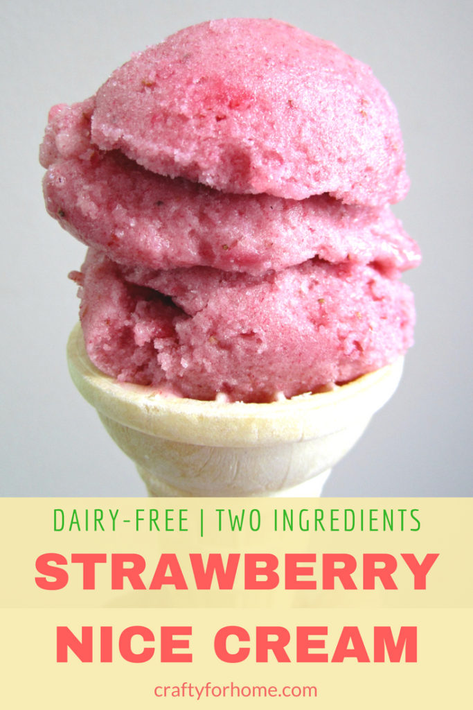 Strawberry Nice Cream | Homemade and healthy no-churn strawberry ice cream recipe with only two ingredients. #dairyfreeicecream #strawberrynicecream #strawberryicecream #nochurnicecream for full recipe on craftyforhome.com