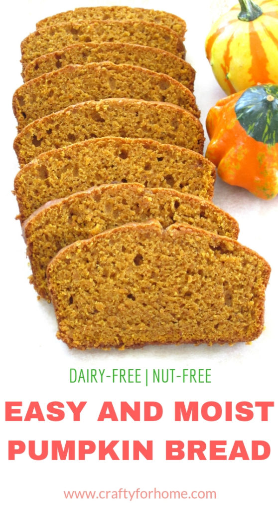 Easy Pumpkin Bread | Easy classic pumpkin bread with a dash of pumpkin spices. A loaf of bread that stays soft and moist in the next day too. #dairyfreebread #nutfreebread #pumpkinbread #easypumpkinbread for full recipe on www.craftyforhome.com