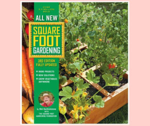 All New Square Foot Gardening Book | It is the perfect book for gardeners at any level. The book is fully updated and packed with pictures, project details, and all information to guide you how to build high yield garden in a small space with less work.